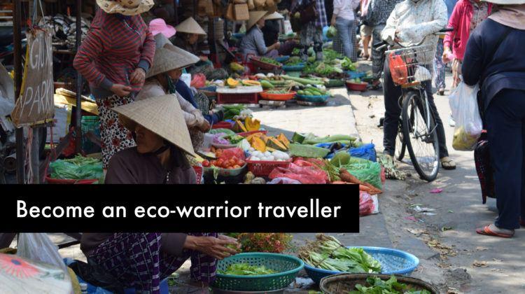 Become an eco warrior traveller