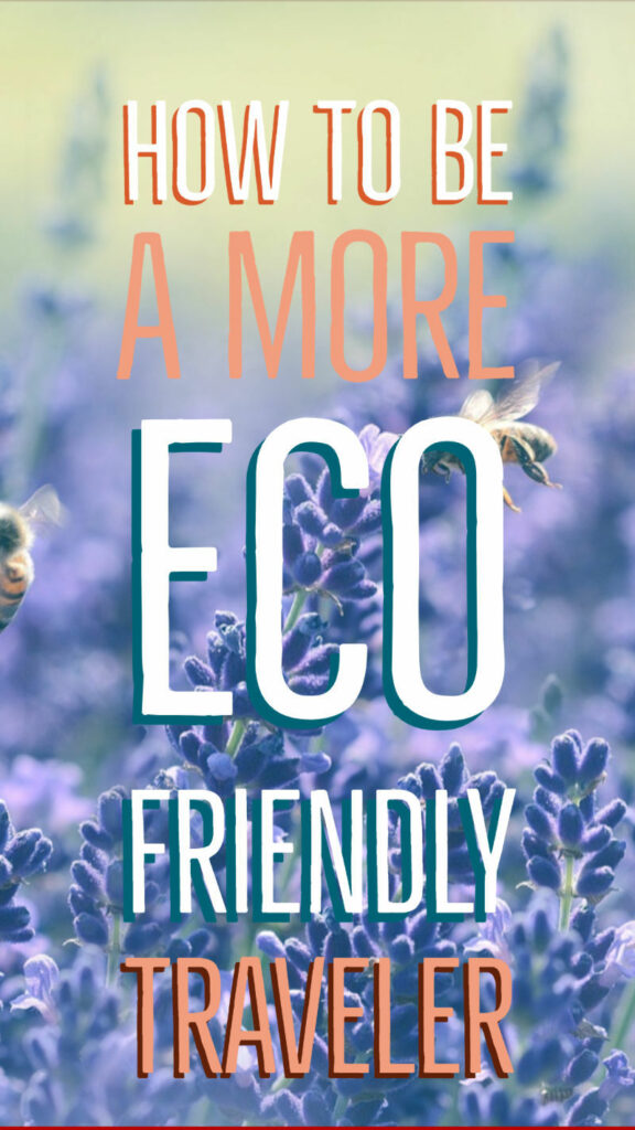 how to be a more eco friendly traveler