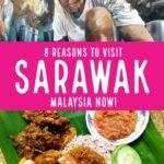 8 reasons to visit sarawak malaysia now