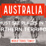 Northern Territory Destinations. 10 Special Must-See Places