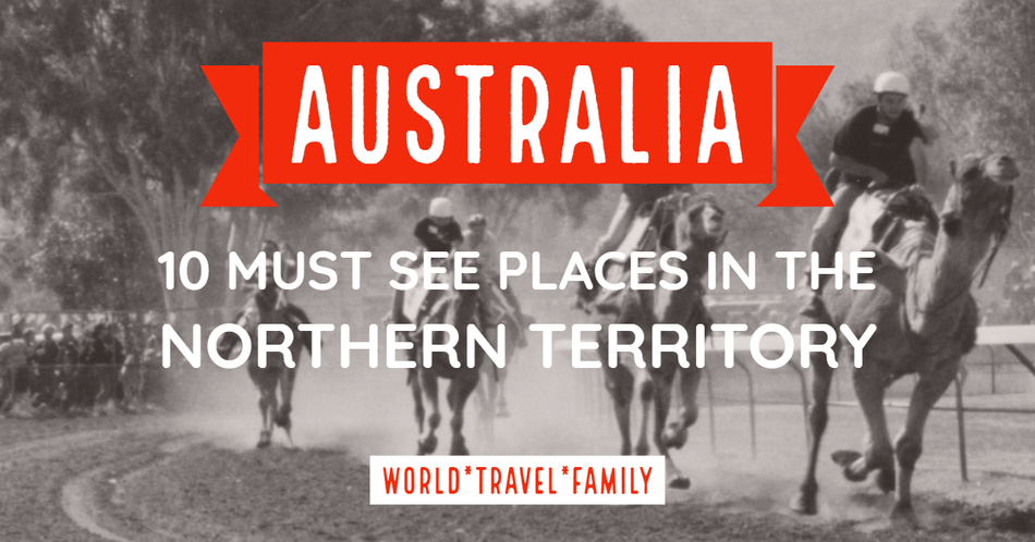 Australia must see places Northern Territory
