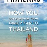 Thailand how you can organise your family trip to Thailand