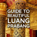 Laos Guide to Beautiful Luang Prabang