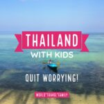 Thailand With Kids. No Worries!
