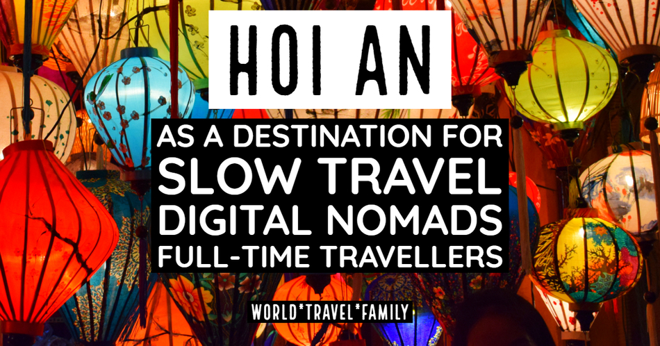 Hoi An city destination nomads travel slow travellers
