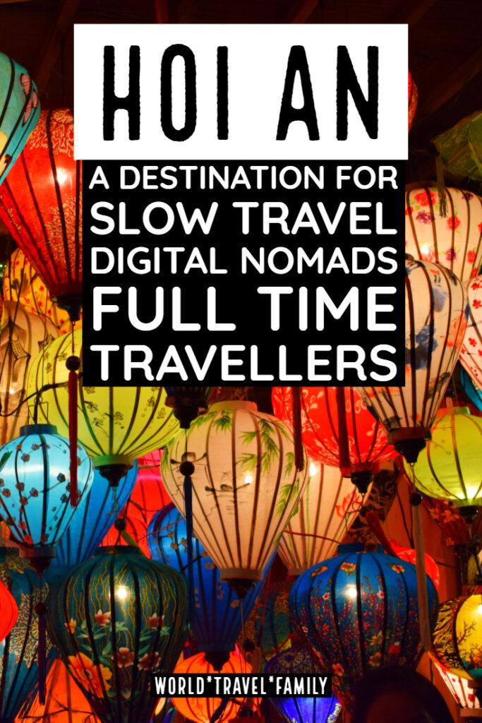Hoi An destination for slow travel digital nomads full time travel