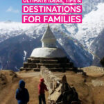 Worldschooling ideas tips destinations for Families