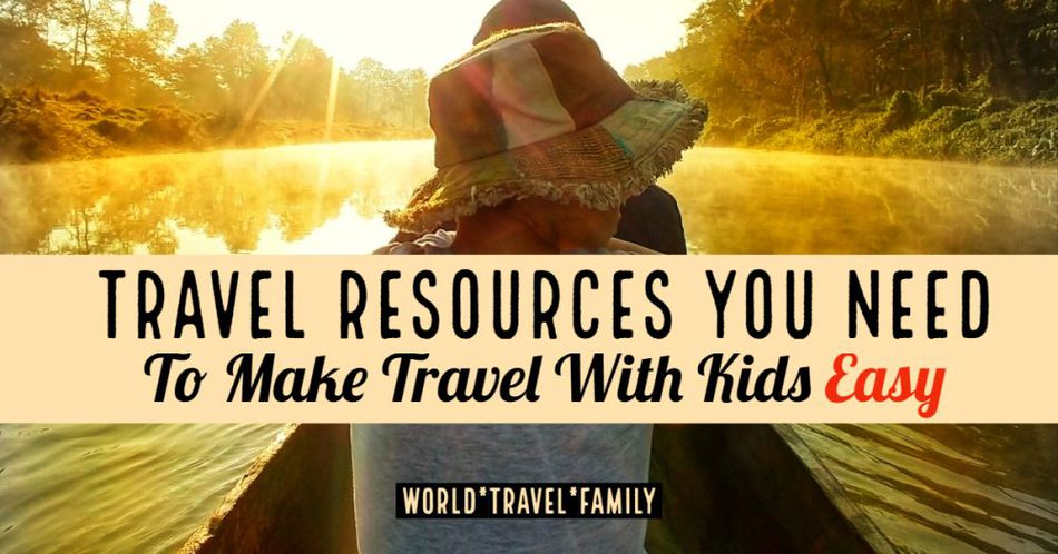 Travel Resources You Need to Make Travel With Kids Easy