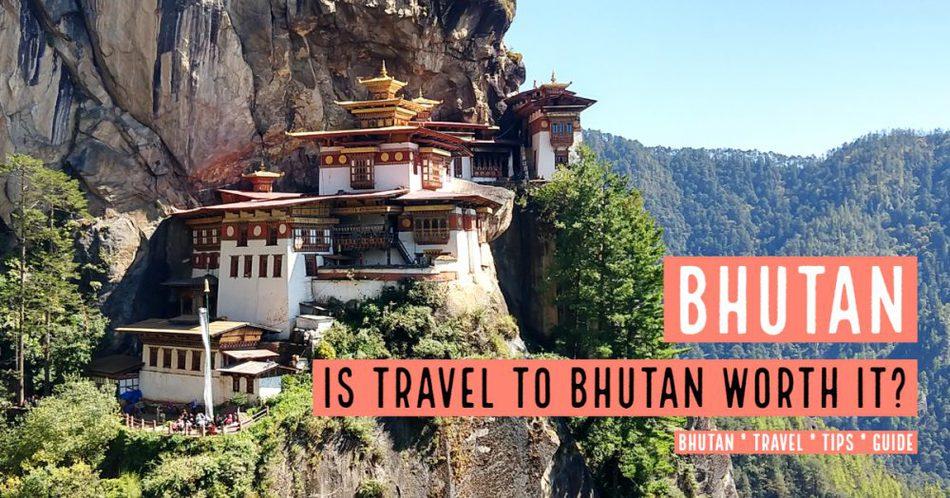 Is travel to Bhutan worth it