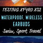 Wireless EarBuds XFYRO XS2 Review