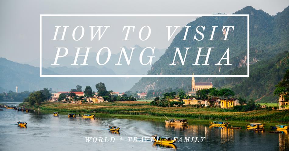 How to visit Phong Nha Vietnam