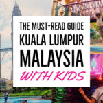 Kuala Lumpur With Kids - Guide, Tips and Things to Do