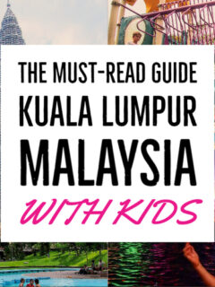 Kuala Lumpur Malaysia with kids guide