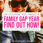 Family Gap Year - Planning, Destinations, Itinerary and Budget
