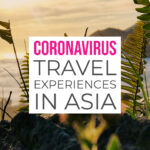 coronavirus travel experiences in asia