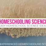 Homeschooling Science - Easy Homeschool Science Ideas in Your Kitchen