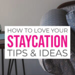 Staycation Tips & What Is a Staycation?