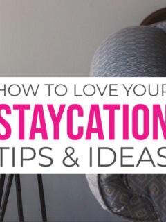 Staycation ideas and tips