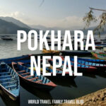 Pokhara Nepal (What's It Like? Things to Do)