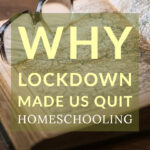 why lockdown quit homeschooling (1)