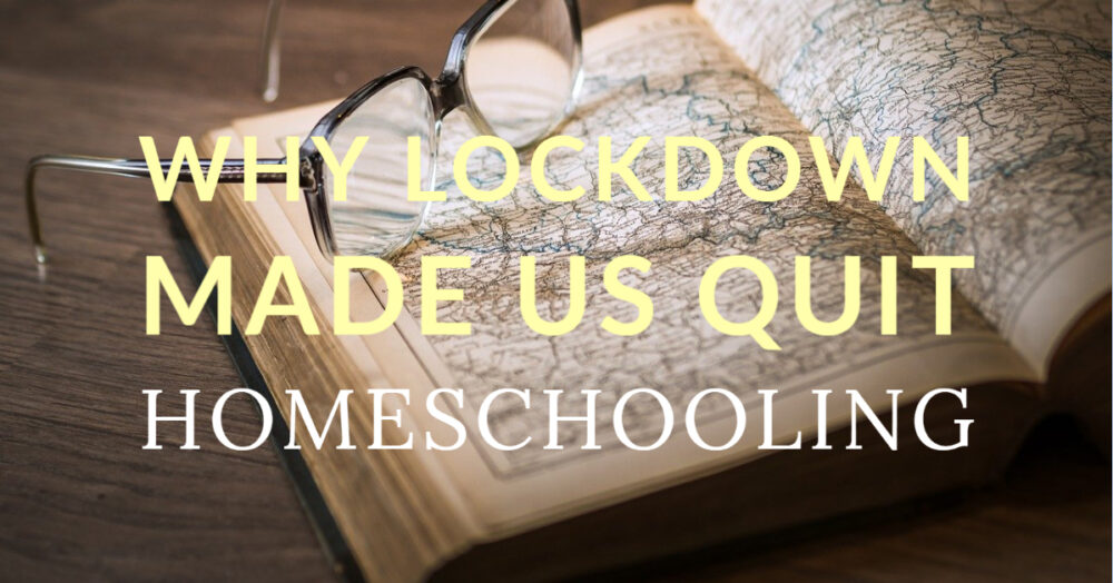 Why Lockdown Made Us Stop Homeschooling