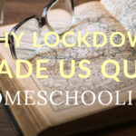 Why Lockdown Made Us Stop Homeschooling