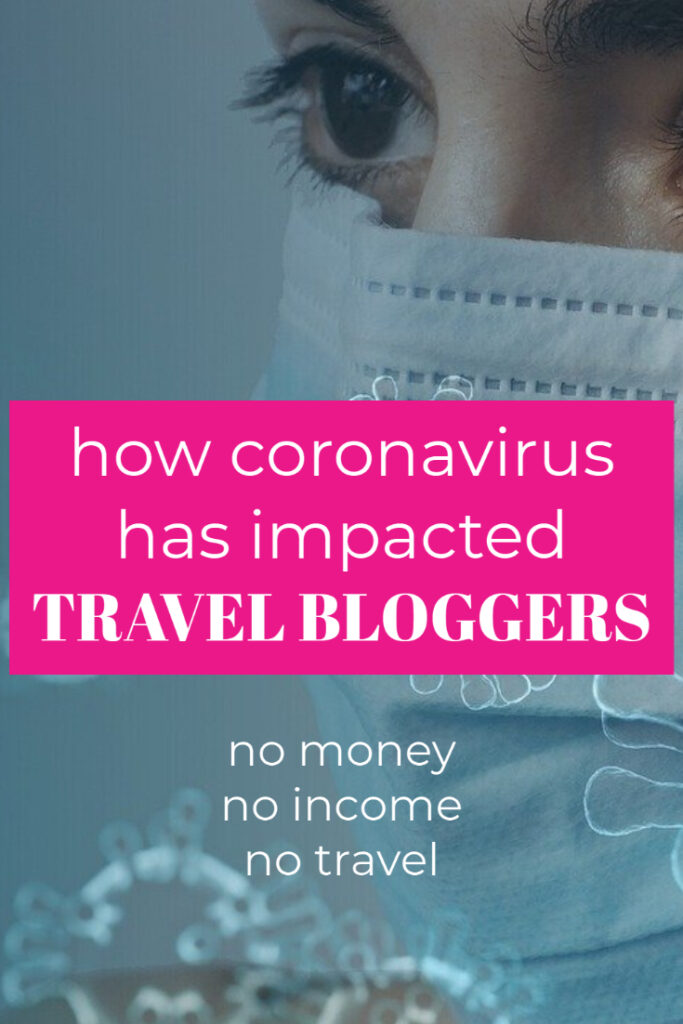 travel blog and virus how coronavirus has impacted travel bloggers money