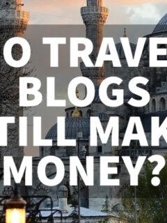 do travel blogs still make money cover photo
