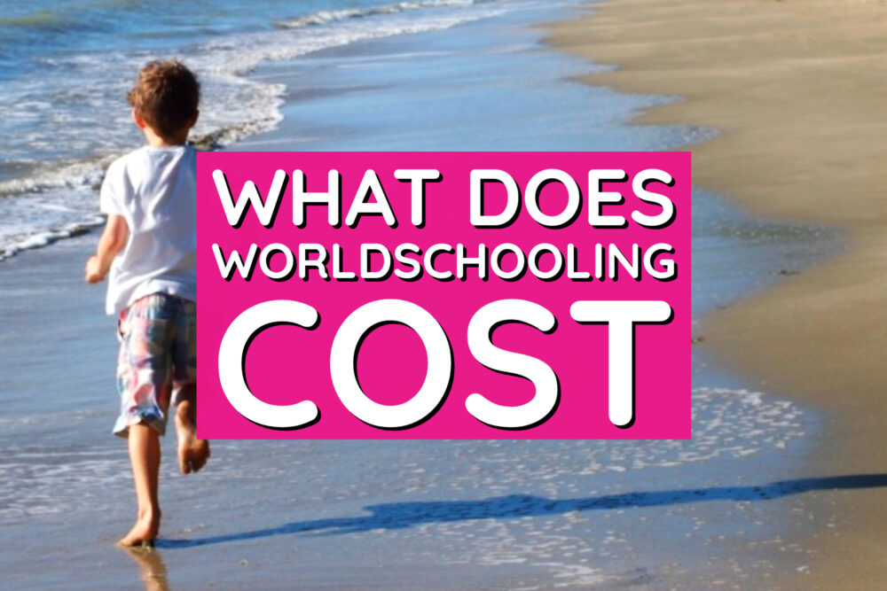 what does worldschooling cost child world schooling